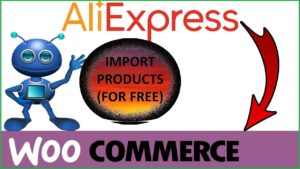 Import Products From Aliexpress to Woocommerce