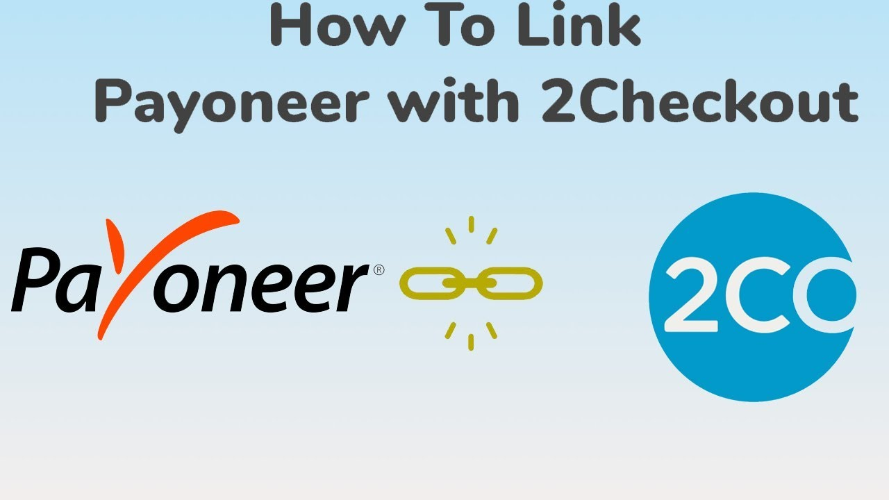 How to Connect Payoneer with 2Checkout?